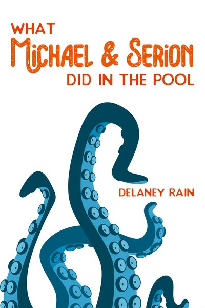 What Michael & Serion Did In The Pool by Delaney Rain