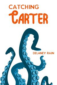 Catching Carter by Delaney Rain